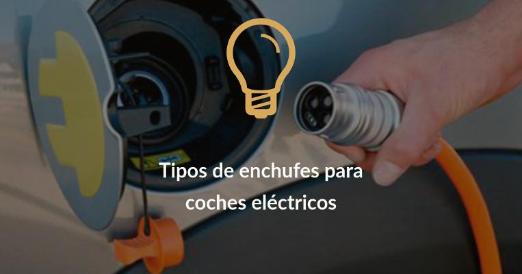 tipos de enchufes para coches electricos