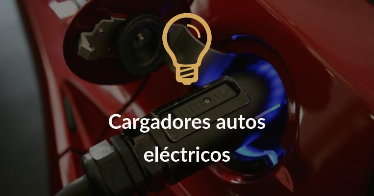 cargadores autos electricos