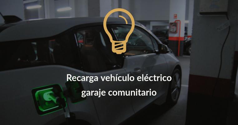 recarga vehiculo electrico garaje comunitario